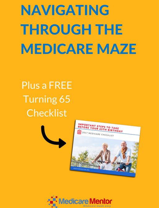 NAVIGATING THROUGH THE MEDICARE MAZE