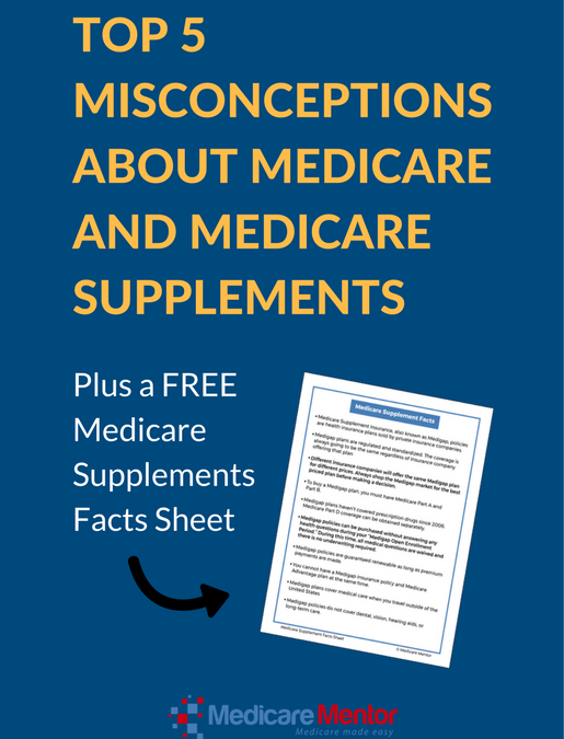 TOP 5 MISCONCEPTIONS ABOUT MEDICARE SUPPLEMENTS